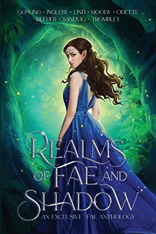 [PDF] [EPUB] Realms of Fae and Shadow: An Exclusive Fae Anthology Download by Kay L Moody