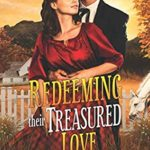 [PDF] [EPUB] Redeeming Their Treasured Love: A Western Historical Romance Book Download