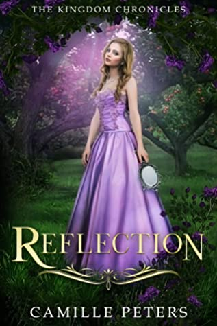 [PDF] [EPUB] Reflection (The Kingdom Chronicles, #4) Download by Camille  Peters