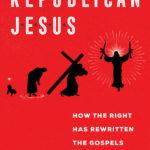 [PDF] [EPUB] Republican Jesus: How the Right Has Rewritten the Gospels Download