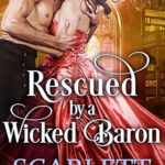 [PDF] [EPUB] Rescued by a Wicked Baron Download