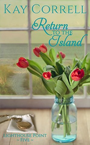 [PDF] [EPUB] Return to the Island (Lighthouse Point Book 5) Download by Kay Correll