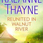 [PDF] [EPUB] Reunited in Walnut River: A Small Town Reunion Romance Download