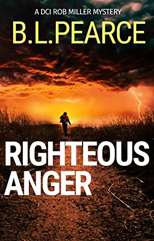[PDF] [EPUB] Righteous Anger: A frantic hunt for a child killer (DCI Rob Miller Book 3) Download by B.L. Pearce