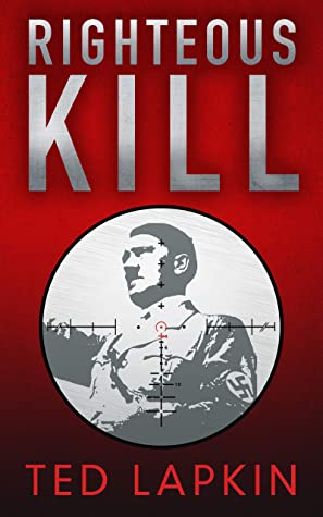 [PDF] [EPUB] Righteous Kill: An edge-of-your-seat WW2 military thriller Download by Ted Lapkin