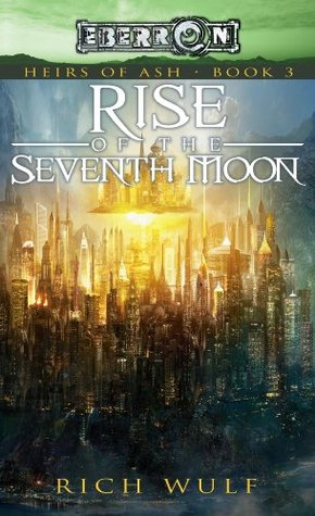 [PDF] [EPUB] Rise of the Seventh Moon: Heirs of Ash, Book 3 Download by Rich Wulf
