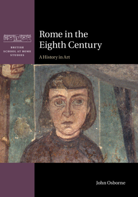 [PDF] [EPUB] Rome in the Eighth Century: A History in Art Download by John Osborne