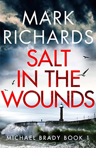 [PDF] [EPUB] Salt in the Wounds (Michael Brady Book 1) Download by Mark Richards
