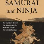 [PDF] [EPUB] Samurai and Ninja: The Real Story Behind the Japanese Warrior Myth that Shatters the Bushido Mystique Download