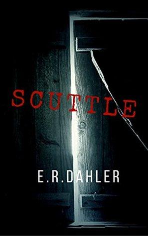 [PDF] [EPUB] Scuttle: A Horror Novella Download by E.R. Dahler
