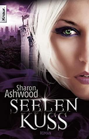 [PDF] [EPUB] Seelenkuss: Roman (Die Dark-Magic-Reihe 3) Download by Sharon Ashwood
