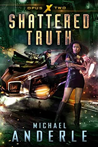 [PDF] [EPUB] Shattered Truth (Opus X, #2) Download by Michael Anderle