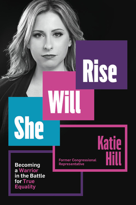 [PDF] [EPUB] She Will Rise: Becoming a Warrior in the Battle for True Equality Download by Katie  Hill