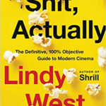 [PDF] [EPUB] Shit, Actually: The Definitive, 100% Objective Guide to Modern Cinema Download