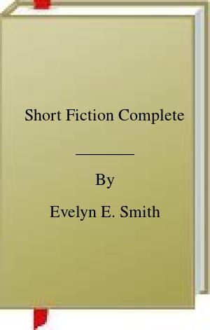 [PDF] [EPUB] Short Fiction Complete Download by Evelyn E. Smith