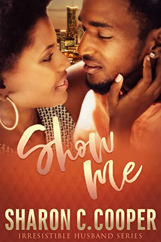 [PDF] [EPUB] Show Me (Irresistible Husband) Download by Sharon C. Cooper