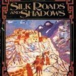 [PDF] [EPUB] Silk Roads And Shadows Download