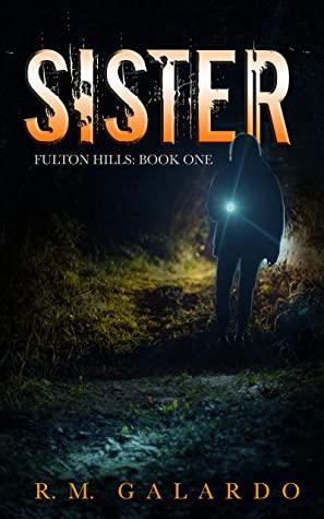 [PDF] [EPUB] Sister (Fulton Hills Book 1) Download by R.M. Galardo
