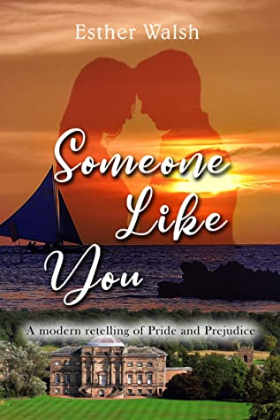 [PDF] [EPUB] Someone Like You: A Modern Retelling of Pride and Prejudice Download by Esther Walsh