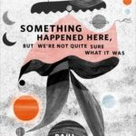 [PDF] [EPUB] Something Happened Here, But We're Not Quite Sure What It Was Download