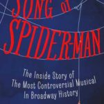[PDF] [EPUB] Song of Spider-Man: The Inside Story of the Most Controversial Musical in Broadway History Download