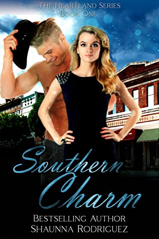 [PDF] [EPUB] Southern Charm (The Heartland Series Book 1) Download by Shaunna Rodriguez