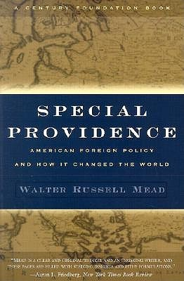[PDF] [EPUB] Special Providence: American Foreign Policy and How It Changed the World Download by Walter Russell Mead