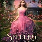 [PDF] [EPUB] Spelled (The Kingdom Chronicles, #2) Download