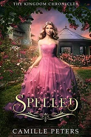 [PDF] [EPUB] Spelled (The Kingdom Chronicles, #2) Download by Camille  Peters