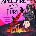 [PDF] [EPUB] Spellfire and Fury (A Brimstone Falls Paranormal Cozy Mystery Book 1) Download