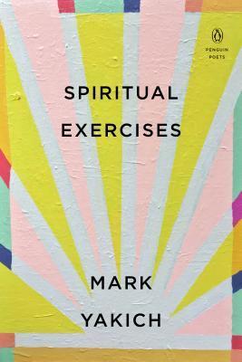 [PDF] [EPUB] Spiritual Exercises Download by Mark Yakich
