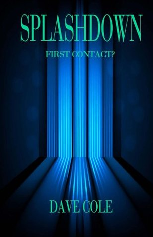 [PDF] [EPUB] Splashdown: First Contact? Download by Dave  Cole