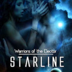[PDF] [EPUB] Starline (Warriors of the Elector #1) Download