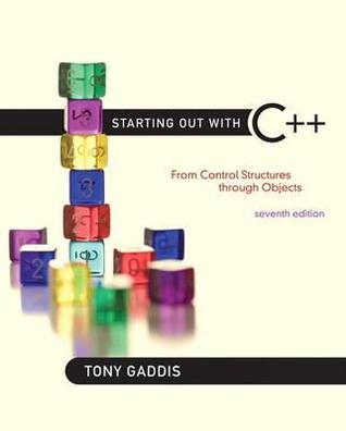 [PDF] [EPUB] Starting Out with C++: From Control Structures Through Objects Download by Tony Gaddis