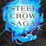 [PDF] [EPUB] Steel Crow Saga Download