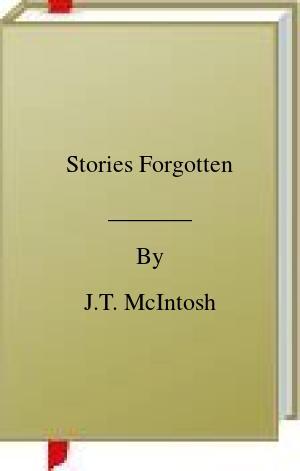 [PDF] [EPUB] Stories Forgotten Download by J.T. McIntosh