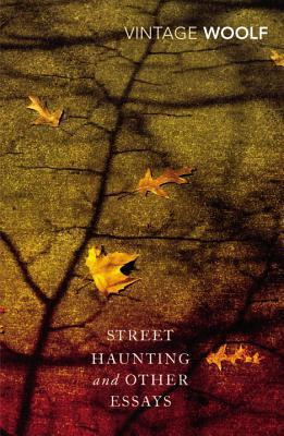 [PDF] [EPUB] Street Haunting and Other Essays Download by Virginia Woolf