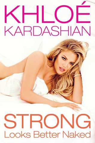 [PDF] [EPUB] Strong Looks Better Naked Download by Khloé Kardashian