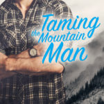 [PDF] [EPUB] Taming the Mountain Man (Tamarack Ridge Romances Book 3) Download