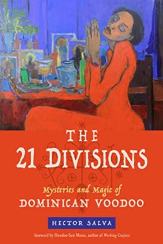 [PDF] [EPUB] The 21 Divisions: Mysteries and Magic of Dominican Voodoo Download by Hector Salva