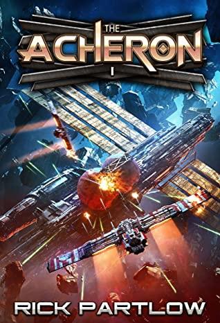 [PDF] [EPUB] The Acheron: A Military Sci-Fi Series Download by Rick Partlow