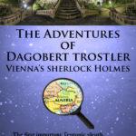 [PDF] [EPUB] The Adventures of Dagobert Trostler : Vienna's Sherlock Holmes Download