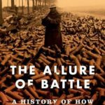 [PDF] [EPUB] The Allure of Battle: A History of How Wars Have Been Won and Lost Download