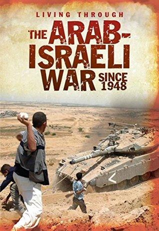 [PDF] [EPUB] The Arab-Israeli War Since 1948 (Living Through. . .) Download by Alex Woolf