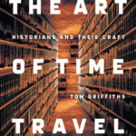 [PDF] [EPUB] The Art of Time Travel: Historians and Their Craft Download