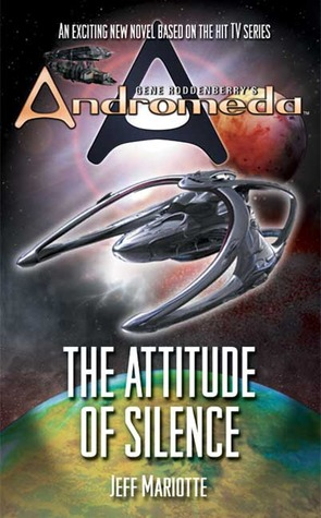 [PDF] [EPUB] The Attitude of Silence (Gene Roddenberry's Andromeda) Download by Jeffrey J. Mariotte