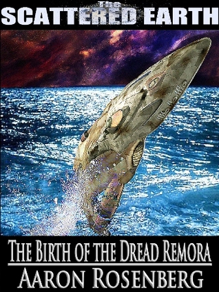 [PDF] [EPUB] The Birth of the Dread Remora Download by Aaron Rosenberg