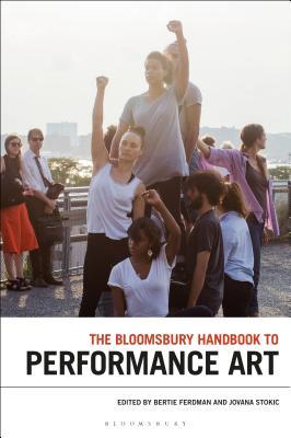 [PDF] [EPUB] The Bloomsbury Handbook to Performance Art Download by Bertie Ferdman