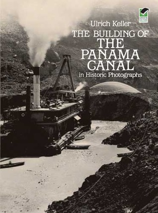 [PDF] [EPUB] The Building of the Panama Canal in Historic Photographs Download by Ulrich Keller