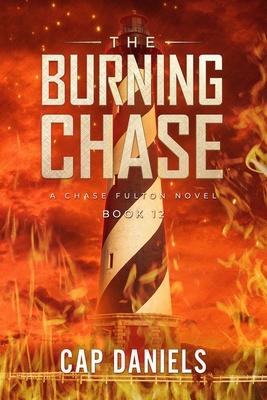 [PDF] [EPUB] The Burning Chase: A Chase Fulton Novel Download by Cap Daniels